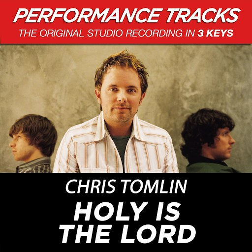 Chris Tomlin альбом Holy Is The Lord (Performance Tracks) - EP