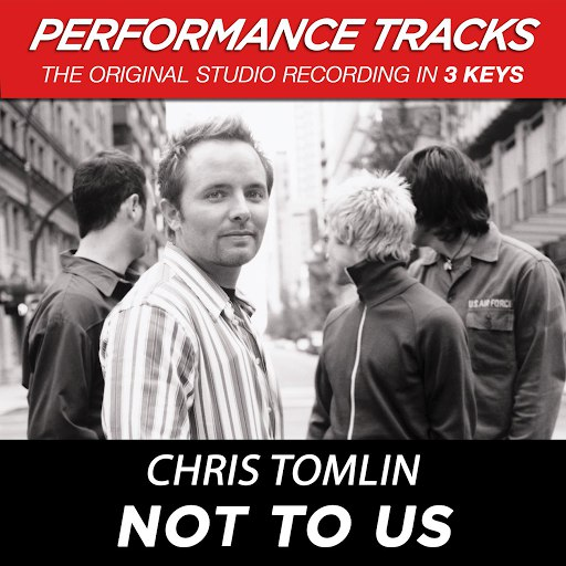 Chris Tomlin альбом Not To Us (Performance Tracks) - EP
