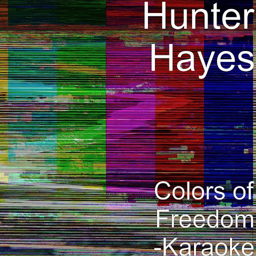 Hunter Hayes альбом Colors of Freedom (Karaoke)