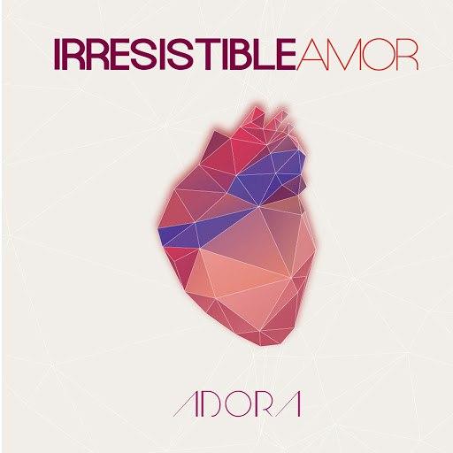 Adora альбом Irresistible Amor