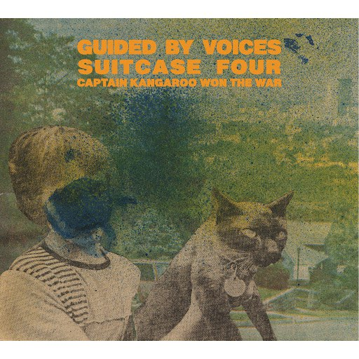 Guided By Voices альбом Suitcase 4: Captain Kangaroo Won The War