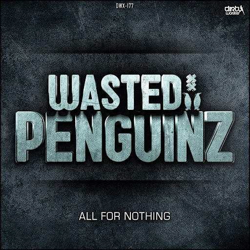 Wasted Penguinz альбом All For Nothing