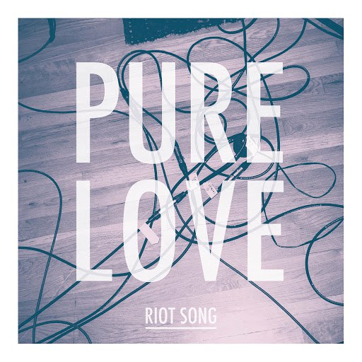 Pure Love альбом Riot Song