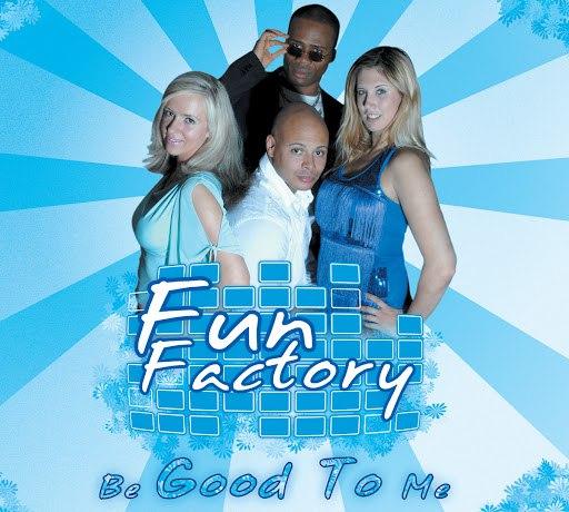 Fun Factory альбом Be Good to Me