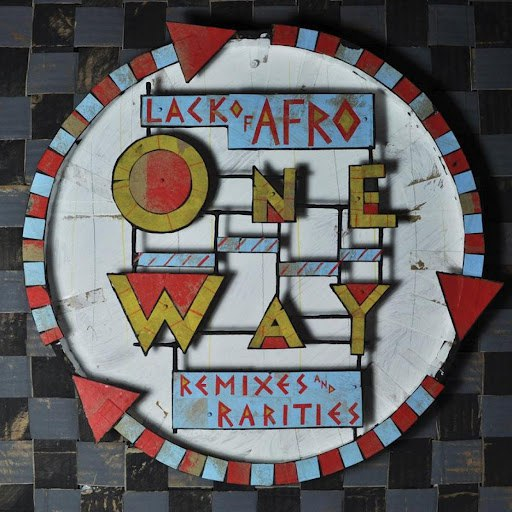 Lack Of Afro альбом Lack of Afro Presents: One Way (Remixes & Rarities)