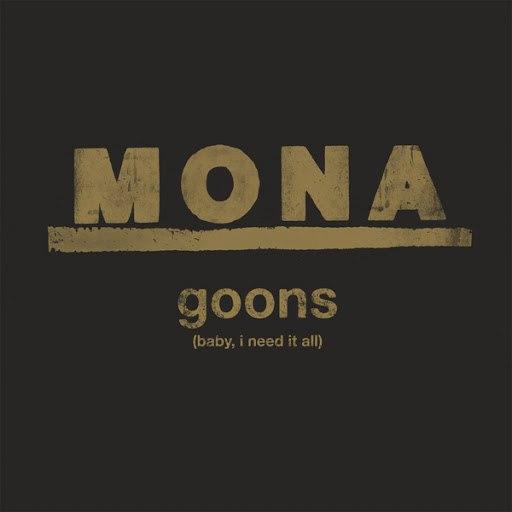 Mona альбом Goons (Baby, I Need It All)