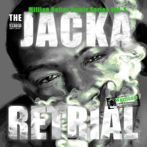 The Jacka альбом Retrial - Million Dollar Remix Series Vol. 1