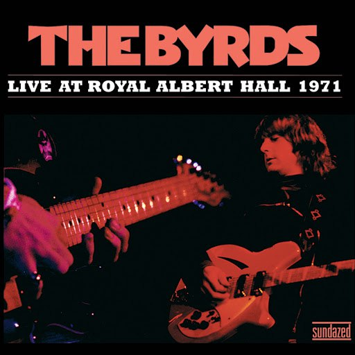 The Byrds альбом Live at Royal Albert Hall 1971