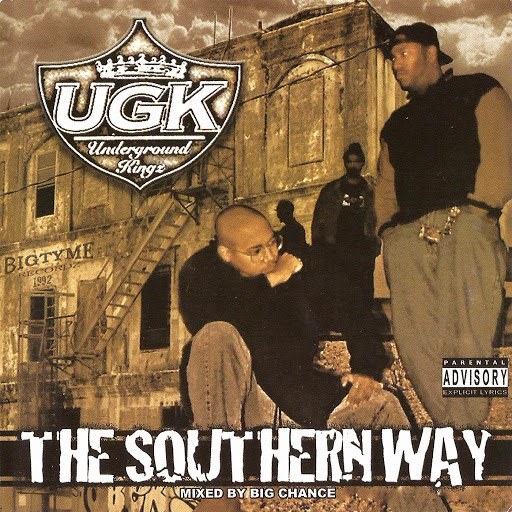 UGK альбом The Southern Way (Mixed By Big Chance)