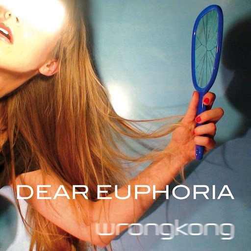 Wrongkong альбом Dear Euphoria