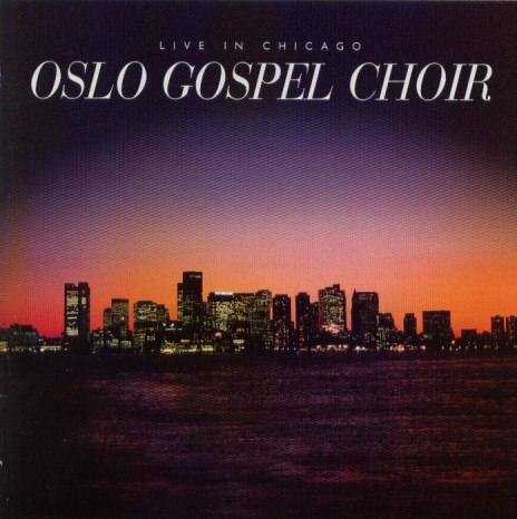 Oslo Gospel Choir альбом Live In Chicago