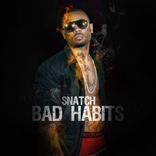 Snatch альбом Bad Habits (Radio Edit)