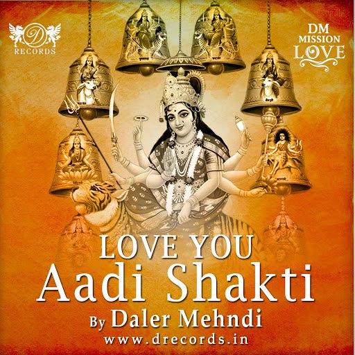 Daler Mehndi альбом Love You Aadi Shakti