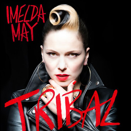 Imelda May альбом Tribal (Deluxe)