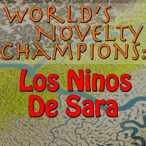 Los Ninos de Sara альбом World's Novelty Champions: Los Ninos De Sara