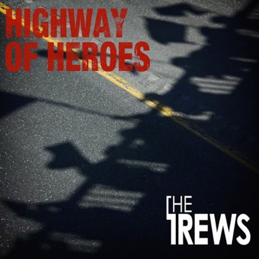 The Trews альбом Highway Of Heroes
