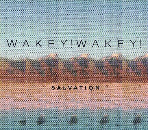 Wakey!Wakey! альбом Salvation