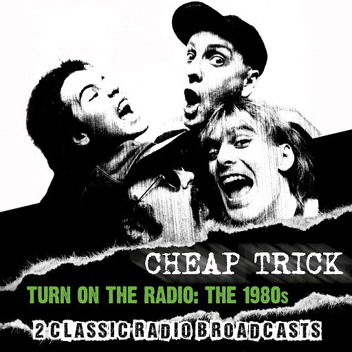 Cheap Trick альбом Turn on the Radio: The 1980s