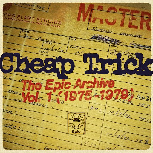 Cheap Trick альбом The Epic Archive, Vol. 1 (1975-1979)