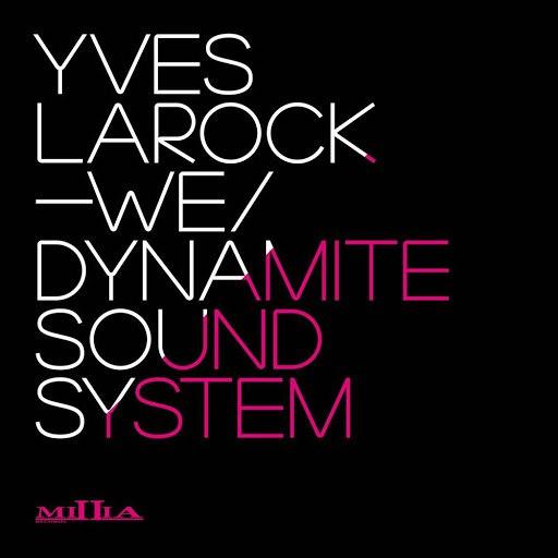 Yves Larock альбом We / Dynamite Sound System