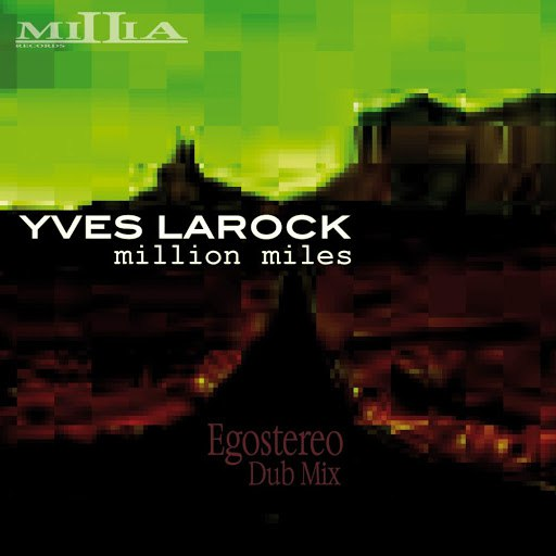 Yves Larock альбом Million Miles (Egostereo Unreleased Dub)