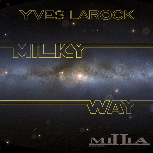 Yves Larock альбом Milky Way Part.1