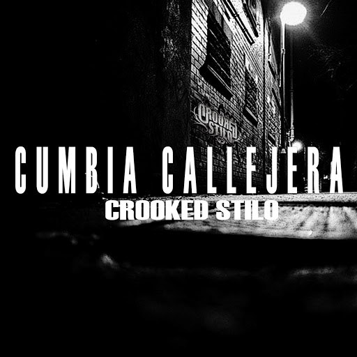 Crooked Stilo альбом Cumbia Callejera