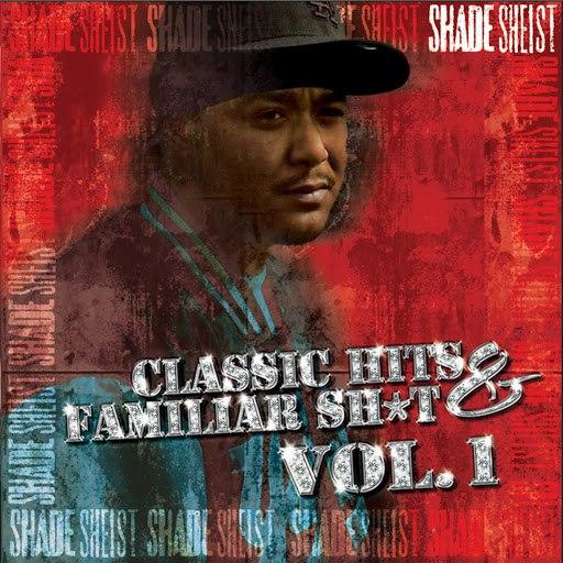 Shade Sheist альбом Classic Hits & Familiar Sh*t Vol. 1
