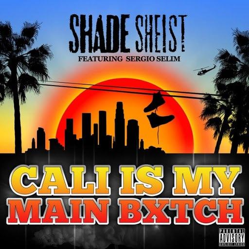 Shade Sheist альбом Cali Is My Main Bitch (feat. Sergio Selim)
