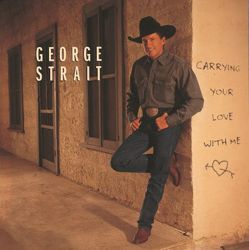 George Strait альбом Carrying Your Love With Me