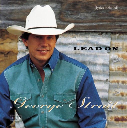 George Strait альбом Lead On