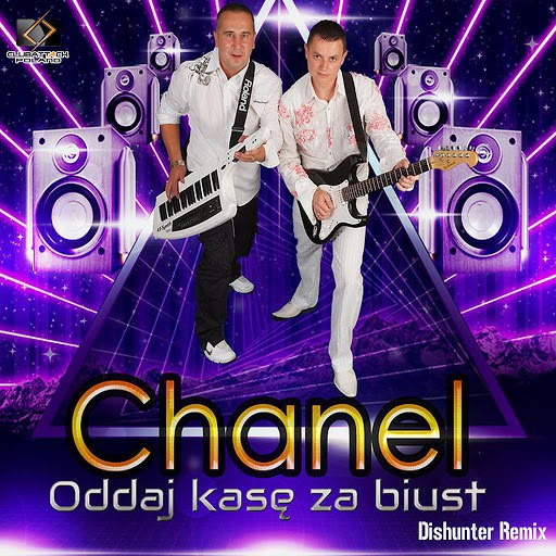 CHANEL альбом Oddaj Kasę za Biust (Dishunter Remix)