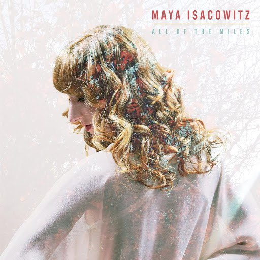 Maya Isacowitz альбом All of the Miles (Deluxe Edition)