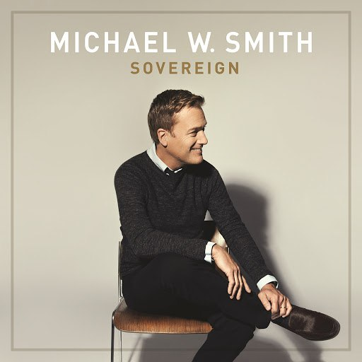 Michael W. Smith альбом Sovereign