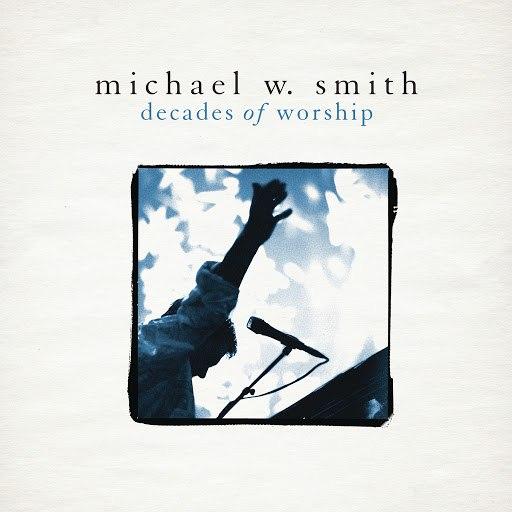 Michael W. Smith альбом Decades Of Worship