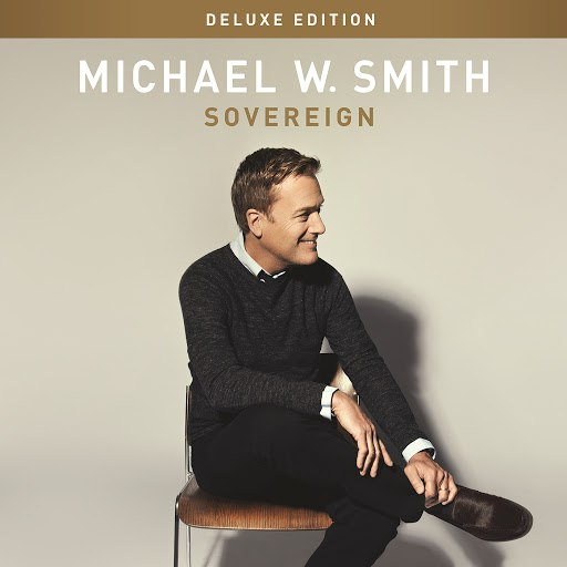 Michael W. Smith альбом Sovereign (Deluxe Edition)