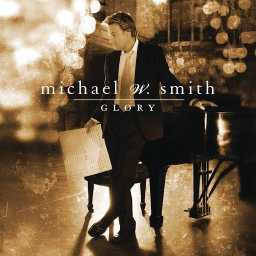 Michael W. Smith альбом Glory