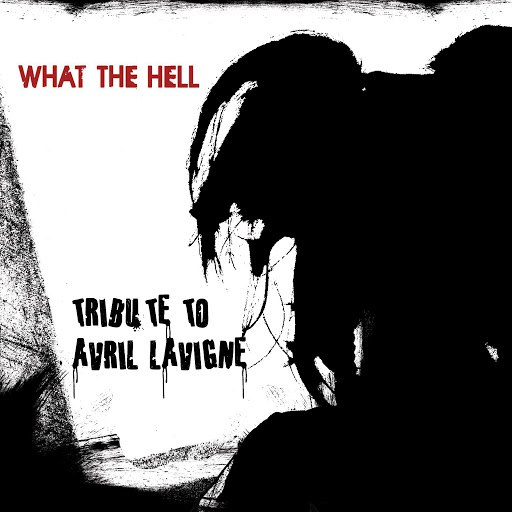Anvil альбом What The Hell (A Tribute To Avril Lavigne)