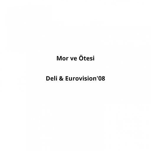 Mor ve Ötesi альбом Deli (Eurovision 08)