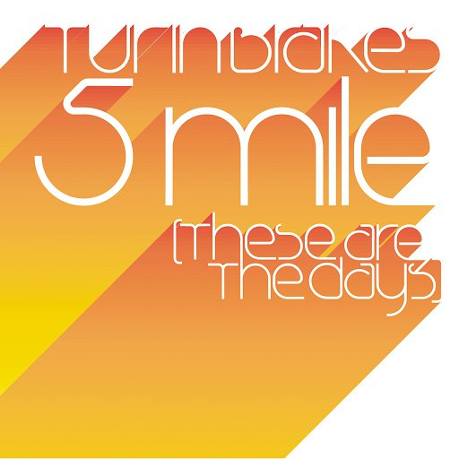 Turin Brakes альбом 5 Mile (These Are The Days)