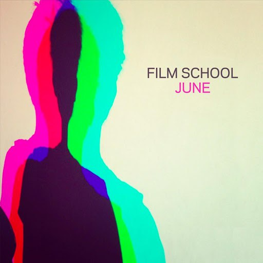 Film School альбом June