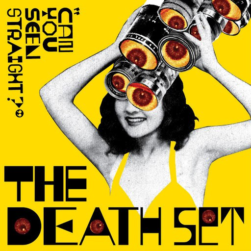 The Death Set альбом Can You Seen Straight?