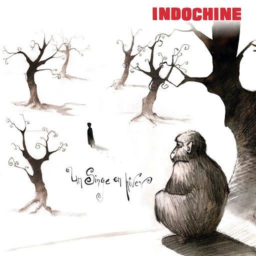 Indochine альбом Un singe en hiver