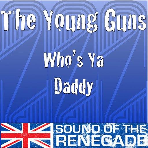 Young Guns альбом Who's Ya Daddy