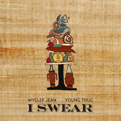 Wyclef Jean альбом I Swear (feat. Young Thug)