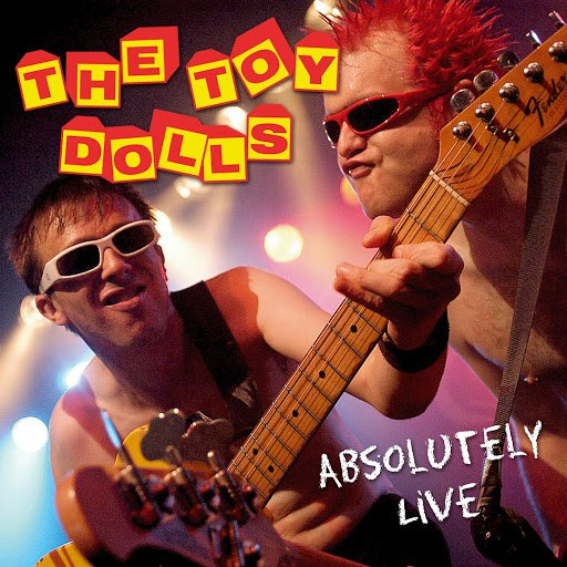 The Toy Dolls альбом Absolutely Live (Remastered)