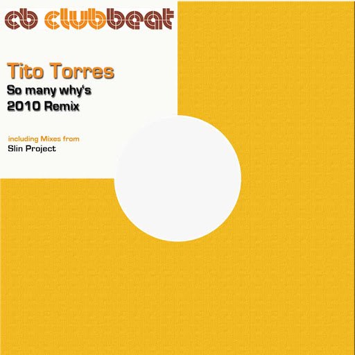 Tito Torres альбом So Many Whys the Remix2010