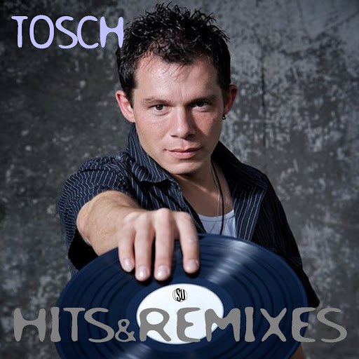 Tosch альбом Hits & Remixes