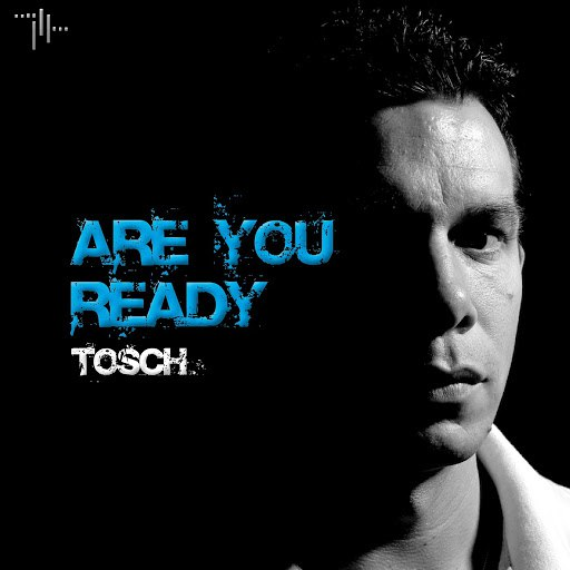 Tosch альбом Are You Ready