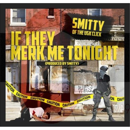 Smitty альбом If They Merk Me Tonite